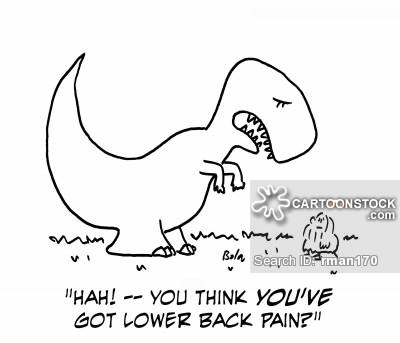 'Hah! ? you think you've got lower back pain?'