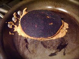 The Cultural Faith Crises of Burnt/Raw pancakes
